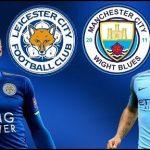 Man City vs Leicester là 2 đội mạnh nhất Vòng 30 giải Ngoại hạng Anh năm nay
